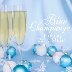 Blue Champagne - Holiday Party Music