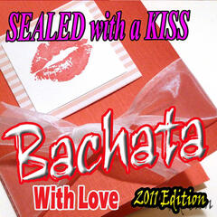 SEALED with a KISS - (2011 Editon)
