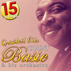 Count Basie & His Orchestra. Greatest Hits. 15 Songs