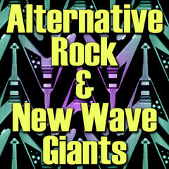 Alternative Rock & New Wave Giants