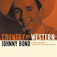 Johhny Bond: Country and Western: The Standard Transcriptions