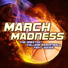 March Madness: The Greatest College Basketball Fight Songs