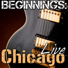 Beginnings: Chicago Live