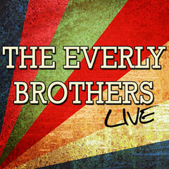 The Everly Brothers: Live