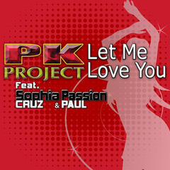 Let Me Love You (feat. Sophia Cruz & Passion Paul)
