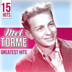 15 Hits Mel Tormé. Greatest Hits