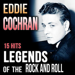Eddie Cochran. 15 Hits Legends of the Rock and Roll