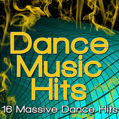 Dance Music Hits - 16 Massive Dance Hits