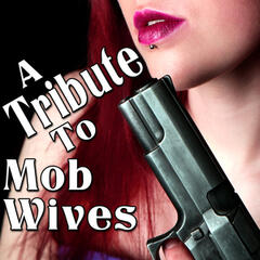 A Tribute to Mob Wives