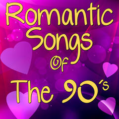 Romantic Songs of the 90's