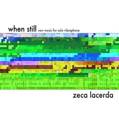 When Still: New Music for Solo Vibraphone