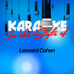 Karaoke - In the Style of Leonard Cohen (Karaoke Version)