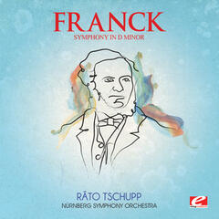 Franck: Symphony in D Minor (Digitally Remastered)