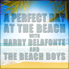 A Perfect Day at the Beach with Harry Belafonte and the Beach Boys