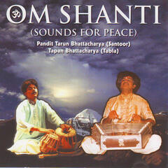 Om Shanti (Sounds For Peace)
