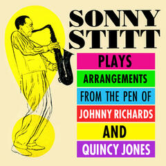 Sonny Stitt Plays Arrangements From The Pen Of Johnny Richards & Quincy Jones