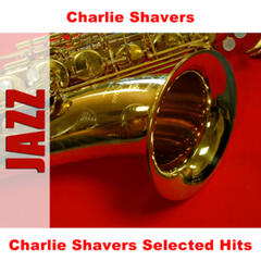 Charlie Shavers Selected Hits