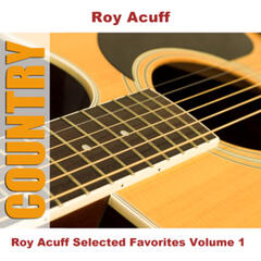 Roy Acuff Selected Favorites, Vol. 1