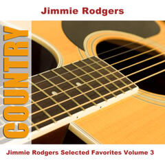 Jimmie Rodgers Selected Favorites, Vol. 3
