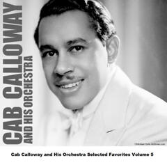 Cab Calloway and His Orchestra Selected Favorites, Vol. 5