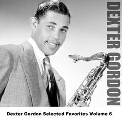 Dexter Gordon Selected Favorites, Vol. 6
