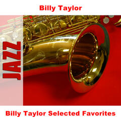 Billy Taylor Selected Favorites