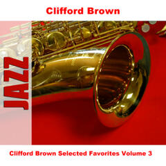 Clifford Brown Selected Favorites, Vol. 3