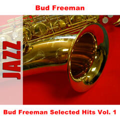 Bud Freeman Selected Hits Vol. 1
