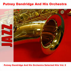Putney Dandridge And His Orchestra Selected Hits Vol. 2