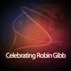 Celebrating Robin Gibb: A Tribute to the Bee Gees