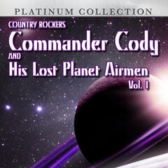 Country Rockers Commander Cody and His Lost Planet Airmen, Vol. 1