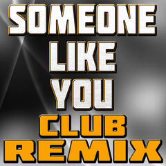 Someone Like You (Club Remix)