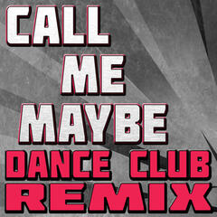 Call Me Maybe (Dance Club Remix)