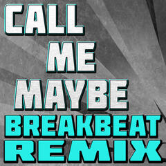 Call Me Maybe (Breakbeat Remix)