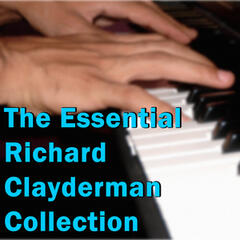 The Essential Richard Clayderman Collection