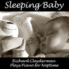 Sleeping Baby: Richard Clayderman Plays Piano for Naptime
