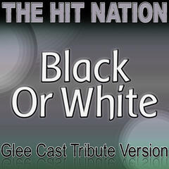 Black or White - Glee Cast Tribute Version