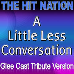 A Little Less Conversation - Glee Cast Tribute Version