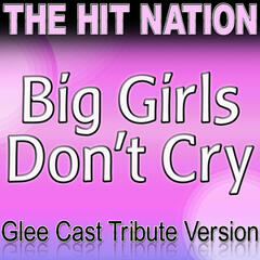 Big Girls Don't Cry - Glee Cast Tribute Version