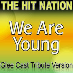 We Are Young - Glee Cast Tribute Version