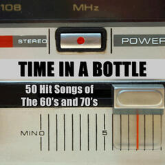 Time in a Bottle: 50 Hit Songs of the 60's and 70's
