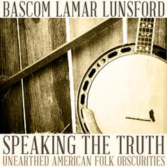 Speaking the Truth: Unearthed American Folk Obscurities
