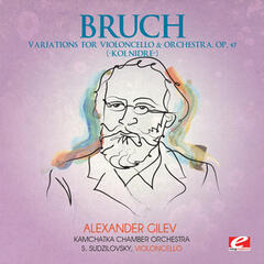 "Bruch: Variations for Violoncello and Orchestra, Op. 47 ""Kol Nidre"" (Digitally Remastered)"