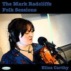 The Mark Radcliffe Folk Sessions: Eliza Carthy