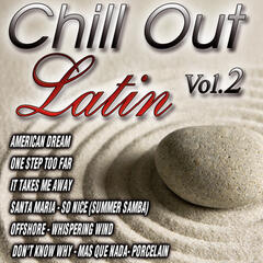 Chill Out Latin Vol. 2