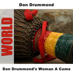 Don Drummond's Woman A Come