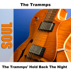 The Trammps' Hold Back The Night