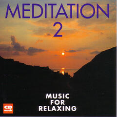 Meditation 2 - Music for Relaxing