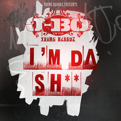 YoungBloodZ Presents J-Bo I'm Da Sh**
