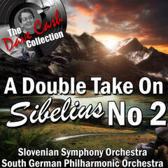 A Double Take On Sibelius No 2 - [The Dave Cash Collection]
